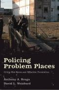 Policing Problem Places : Crime Hot Spots and Effective Prevention