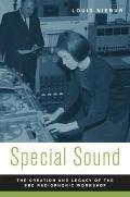 Special Sound : The Creation and Legacy of the BBC Radiophonic Workshop
