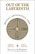 Out of the Labyrinth: Setting Mathematics Free
