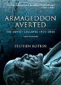 Armageddon Averted: Soviet Collapse 1970-2000
