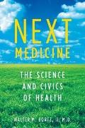 Next Medicine: The Coming Revolution That Will Save American Healthcare