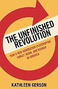 The Unfinished Revolution: How a New Generation is Reshaping Family, Work, and Gender in Ame...
