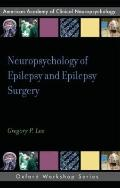 Neuropsychology of Epilepsy and Epilepsy Surgery (Oxford Workshop Series American Academy of...