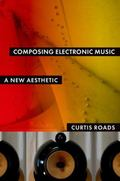 Composing Electronic Music : A New Aesthetic
