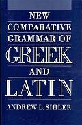 New Comparative Grammar of Greek and Latin