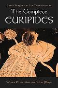 The Complete Euripides: Bacchae and Other Plays