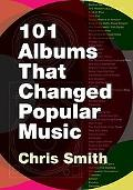 101 Albums that Changed Popular Music: A Reference Guide