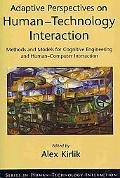 Adaptive Perspectives on Human-Technology Interaction: Methods and Models for Cognitive Engi...
