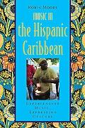 Music in the Hispanic Caribbean: Experiencing Music, Expressing Culture (Global Music)