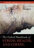 Oxford Handbook of Stress, Health, and Coping