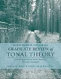 Student Workbook to Accompany Graduate Review of Tonal Theory A Recasting of Common Practice...