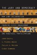 Jury and Democracy : How Jury Deliberation Promotes Civic Engagement and Political Participa...