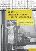 Acute and Emergent Events in Sleep Disorders