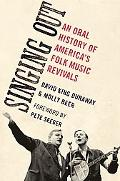 Singing Out: An Oral History of America's Folk Music Revivals (Oxford Oral History Series)