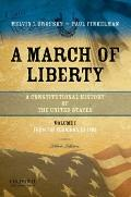 A March of Liberty: A Constitutional History of the United States, Volume 1: From the Foundi...