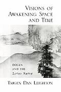 Vision of Awakening Space and Time: Dogen and the Lotus Sutra