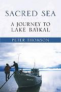 Sacred Sea: A Journey to Lake Baikal