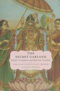 Secret Garland : Antal's Tiruppavai and Nacciyar Tirumoli