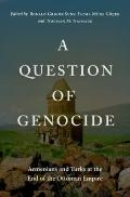 Question of Genocide : Armenians and Turks at the End of the Ottoman Empire