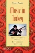 Music in Turkey : Experiencing Music, Expressing Culture