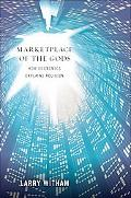 Marketplace of the Gods: How Economics Explains Religion