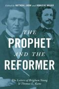 Prophet and the Reformer : The Letters of Brigham Young and Thomas L. Kane