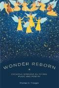 Wonder Reborn : Creating Sermons on Hymns, Music, and Poetry