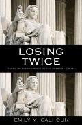Losing Twice : Harms of Indifference in the Supreme Court