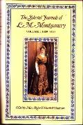 The Selected Journals of L.M. Montgomery; 1889-1910, Vol. 1 - Mary Rubio - Hardcover