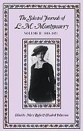 The Selected Journals of L.M. Montgomery: 1910-1921, Vol. 2 - L. M. Montgomery - Hardcover