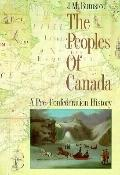 Peoples of Canada A Pre-Confederation History
