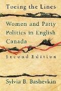Toeing the Lines Women and Party Politics in English Canada