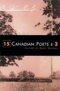 15 Canadian Poets X 3