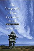 Geography of the Canadian North Issues and Challenges