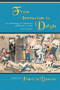 From Instruction to Delight An Anthology of Children's Literature to 1850