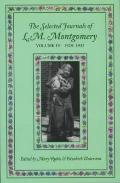 The Selected Journals of L.M. Montgomery: Volume IV: 1929-1935