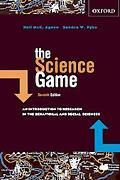 Science Game An Introduction to Research in the Social Sciences