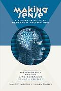 Making Sense: A Student's Guide to Research and Writing: Psychology and the Life Sciences