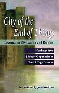 City of the End of Things: Lectures on Civilization and Empire
