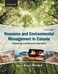 Resource and Environmental Management in Canada Addressing Conflict and Uncertainty