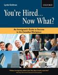 You're Hired...Now What?: An Immigrant's Guide to Success in the Canadian Workplace (Canadia...