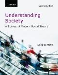 Understanding Society : A Survey of Modern Social Theory