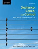 Deviance, Crime, and Control Beyond the Straight and Narrow