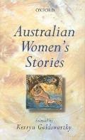 Australian Women's Stories An Oxford Anthology