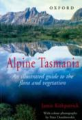 Alpine Tasmania An Illustrated Guide to the Flora and Vegetation