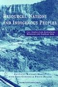 Resources, Nations and Indigenous Peoples Case Studies from Australasia, Melanesia and South...