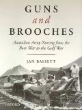 Guns and Brooches : Australian Army Nursing from the Boer War to the Gulf War