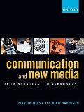 Communication and New Media From Broadcast to Narrowcast
