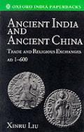Ancient India and Ancient China Trade and Religious Exchanges Ad 1-600