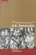 Collected Essays of A.K. Ramanujan